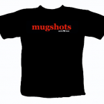 Mugshots - T-Shirt Design - ©CHUCK MILLER Media.com
